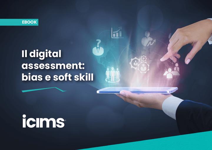 La guida per evitare i bias e individuare le soft skill nel digital assessment