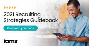 Download iCIMS' 2021 Recruiting Strategies Guidebook